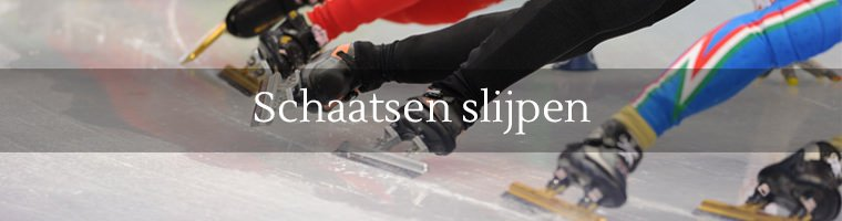 wij slijpen noren en hockeyschaatsen